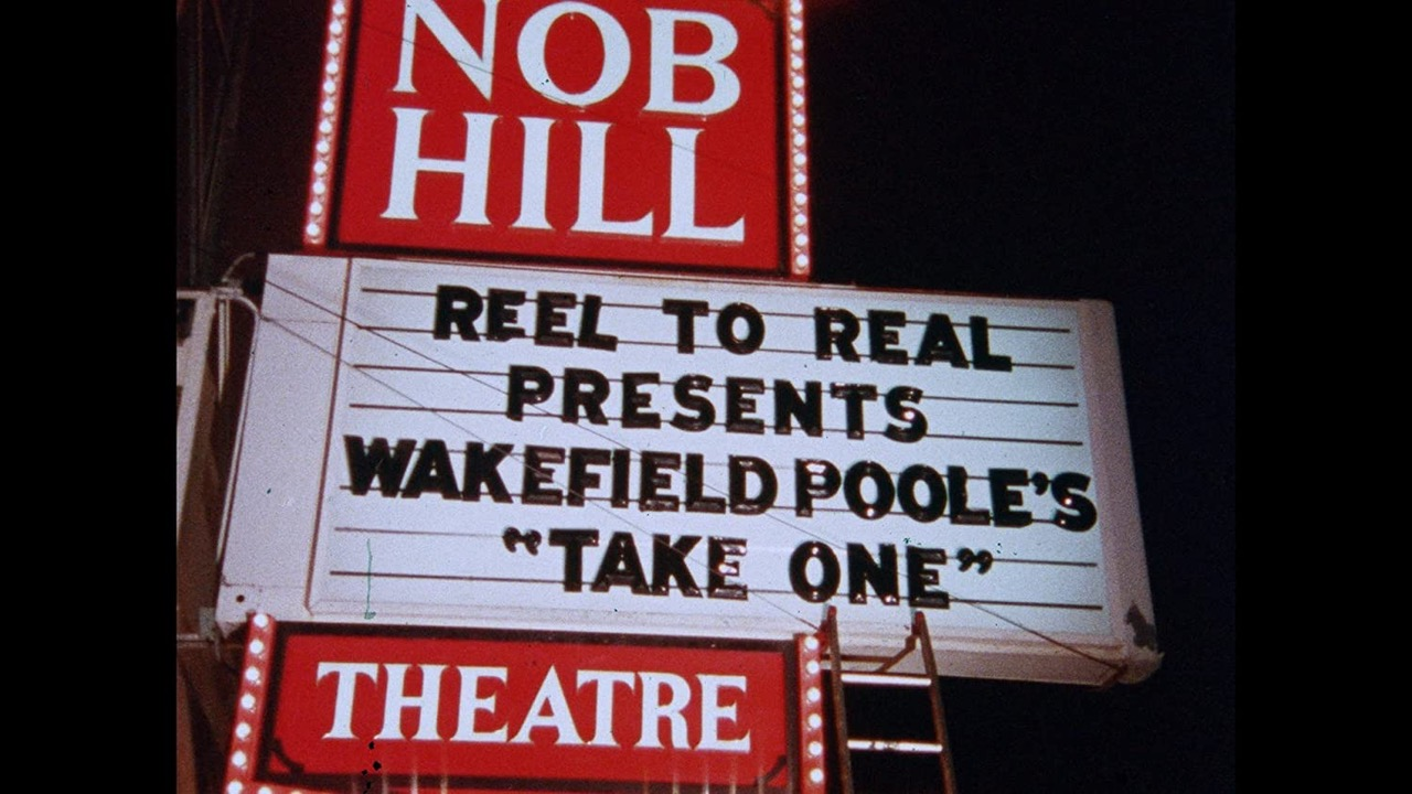 Nob Hill Theatre signage reading: REEL TO REAL PRESENTS WAKEFIELD POOLE'S 'TAKE ONE.'